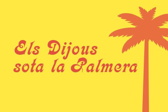 ELS DIJOUS SOTA LA PALMERA  Chick Out Project – Jazz Reggae   Casa