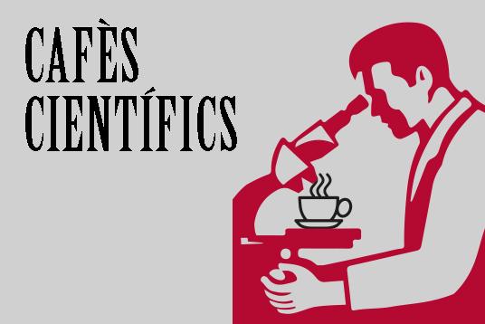 Cafès científics maig'17